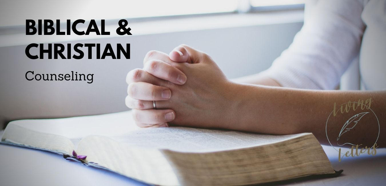 Biblical and Christian Counseling